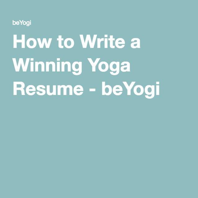 How to Write a Winning Yoga Resume Yoga, Yoga teacher and Yoga - yoga resume