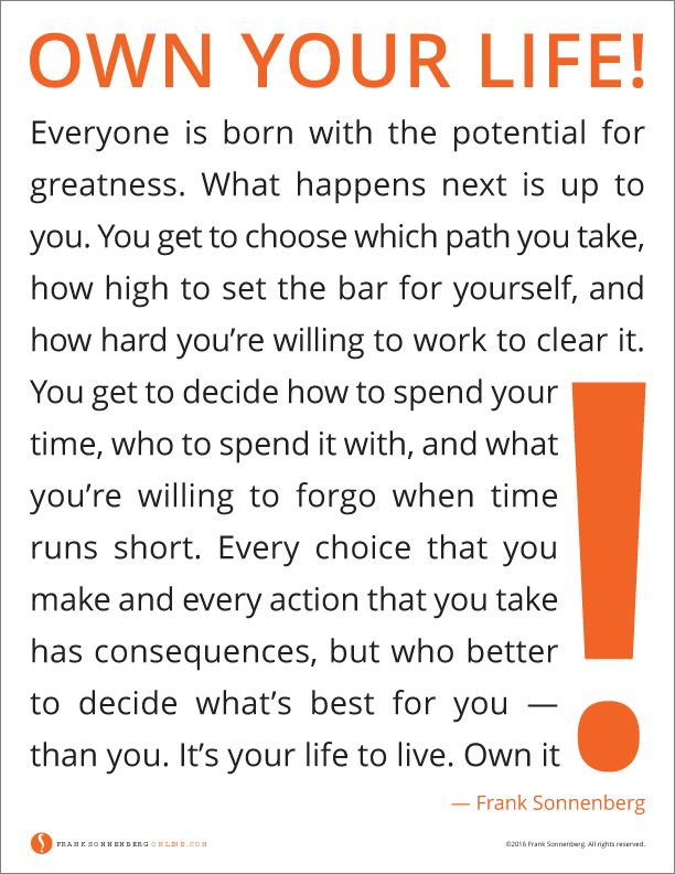 Own Your Life By Frank Sonnenberg Franksonnenberg Character Personalresponsibility Inspirational Quotes Learning Quotes Life Quotes