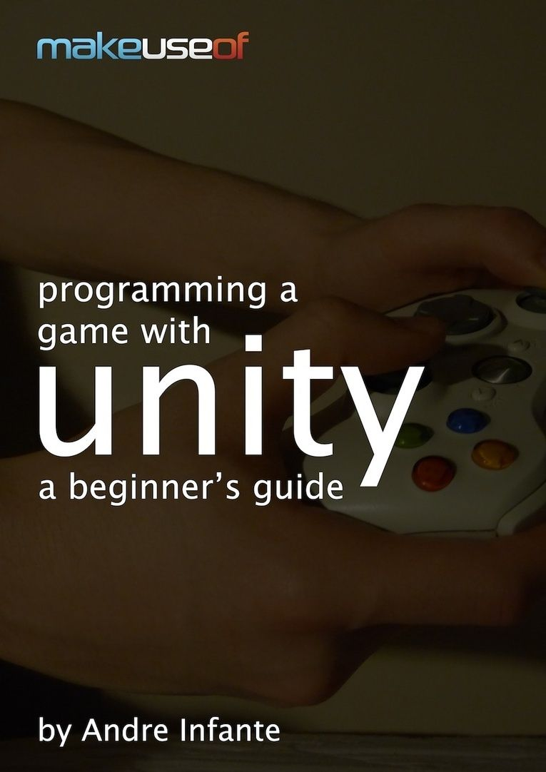 A Guide To Rustic Décor A Brief Introduction To This: Programming A Game With Unity: A Beginner's Guide