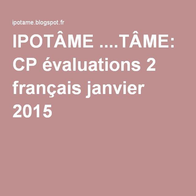 IPOTÂME ....TÂME: CP évaluations 2 français janvier 2015