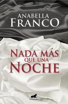 Libros Romanticos Y Eroticos Nada Mas Que Una Noche Vol 1 Saga Nada Más Que Una Noche Descarga Pdf I Love Reading Books Franco