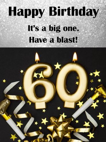 Have A Big Blast Happy 60th Birthday Card Birthday Greeting Cards By Davia 60th Birthday Cards 60th Birthday Happy 60th Birthday