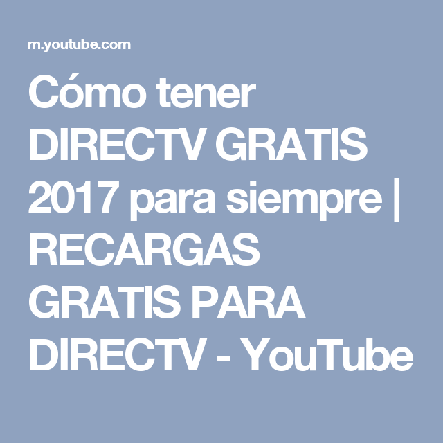 Cómo tener DIRECTV GRATIS 2017 para siempre | RECARGAS GRATIS PARA DIRECTV - YouTube