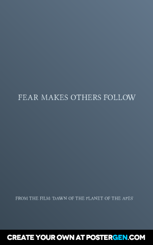 Fear makes others follow
