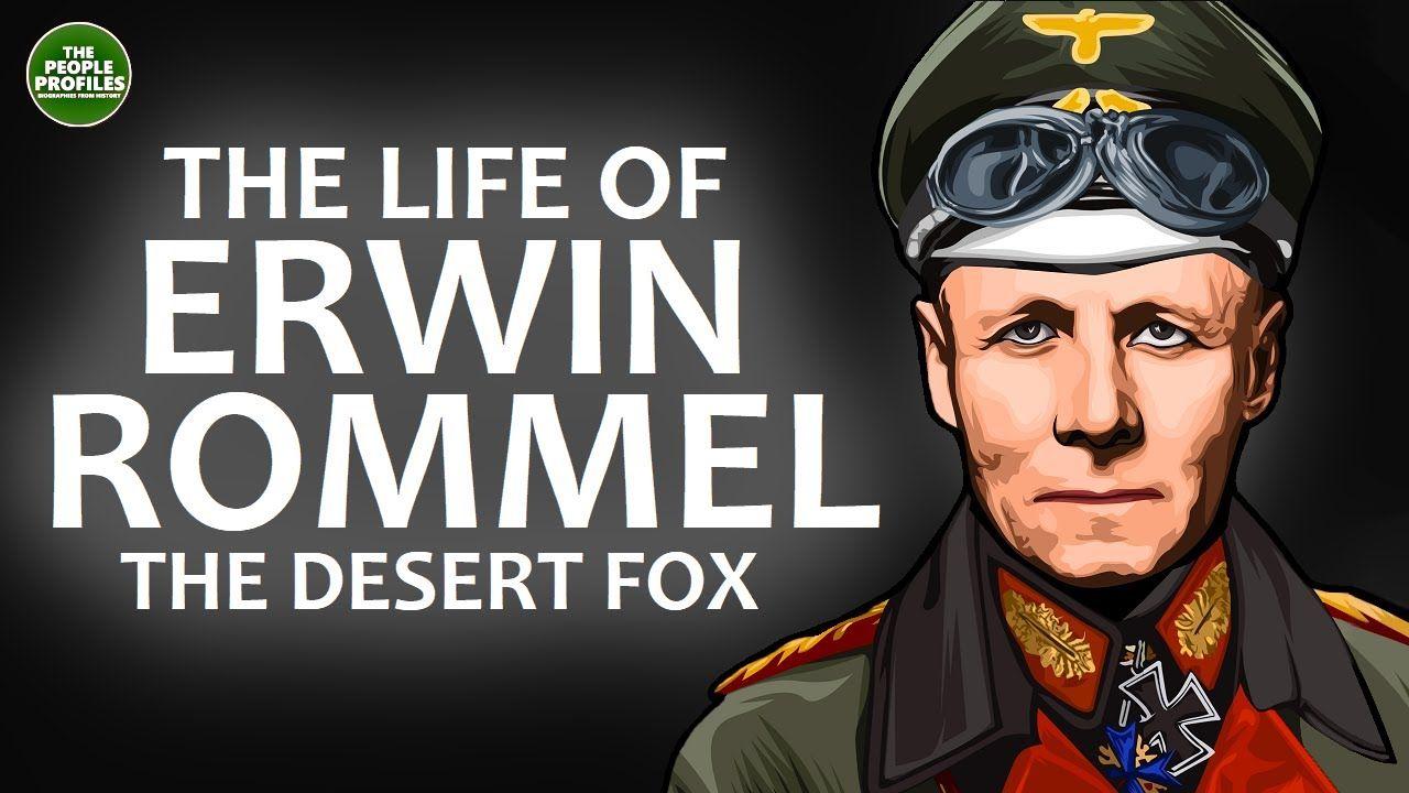 Biography of the life of Erwin Rommel – The Desert Fox