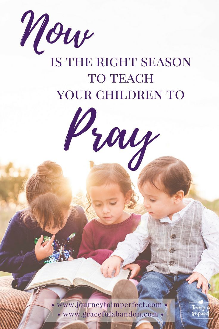 Now is the right time to teach your children to pray