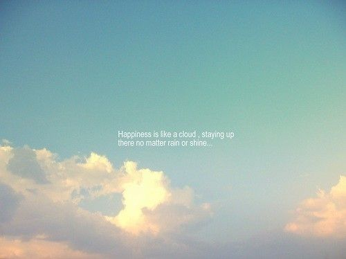 Inspiring Art Art Clouds Happiness Inspire Quote Quotes Stunning Cloud Quotes
