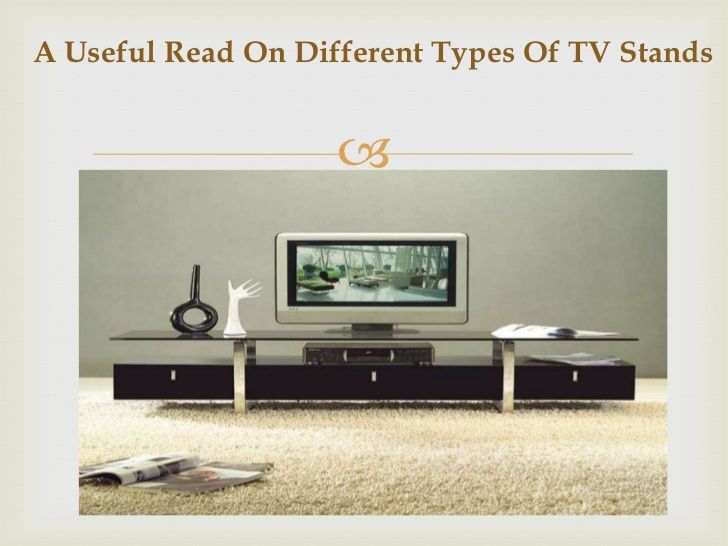 A Useful Read On Different Types Of Tv Stands By Nikkijohntan Via
