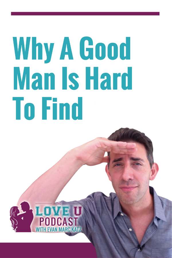 Why A Good Man Is Hard To Find In 2020 Dating Coach Podcasts A Good Man