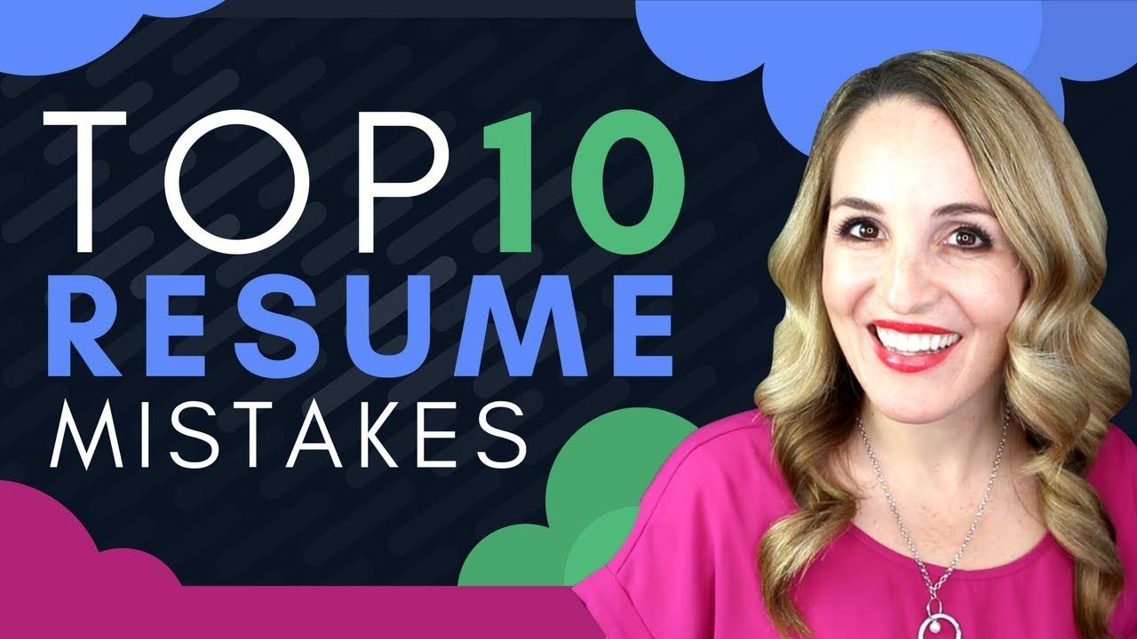 Top 10 Resume Mistakes How NOT To Write A Resume