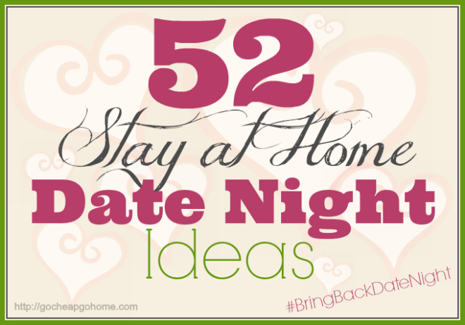 52 stay at home date night ideas go cheap or go home love the