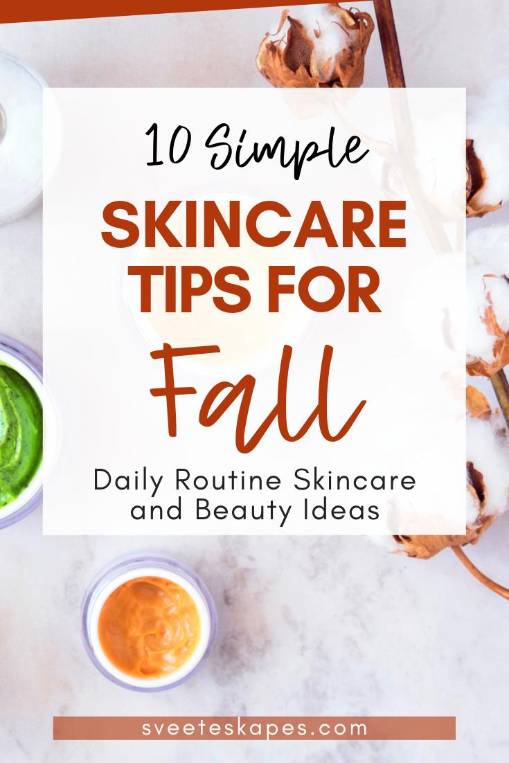 Fall Skincare Routine Tips Do S Don Ts Sveeteskapes In 2020 Hautpflege Tipps Routine