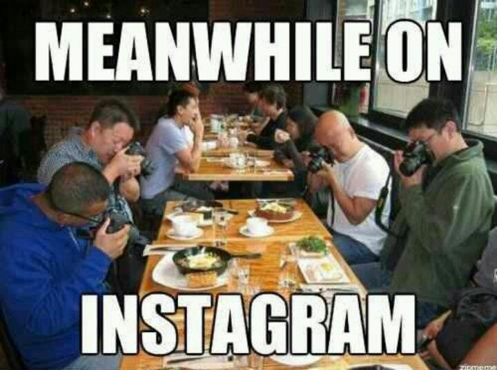 Meanwhile on Instagram.... STOP posting your food.  I get it you eat we all do!