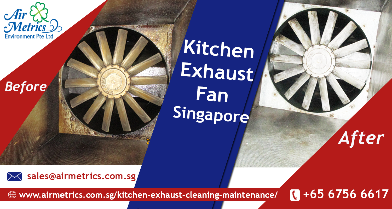 If You Are Searching For The Best Kitchen Exhaust Fan Cleaning Service Provider In Singapore Kitchen Exhaust Kitchen Exhaust Cleaning Exhaust Fan Kitchen