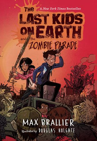 The Last Kids On Earth And The Zombie Parade By Max Brallier 9780670016624 Penguinrandomhouse Com Books Viking Books Earth Book Books