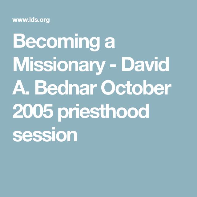 Becoming a Missionary - David A. Bednar October 2005 ...