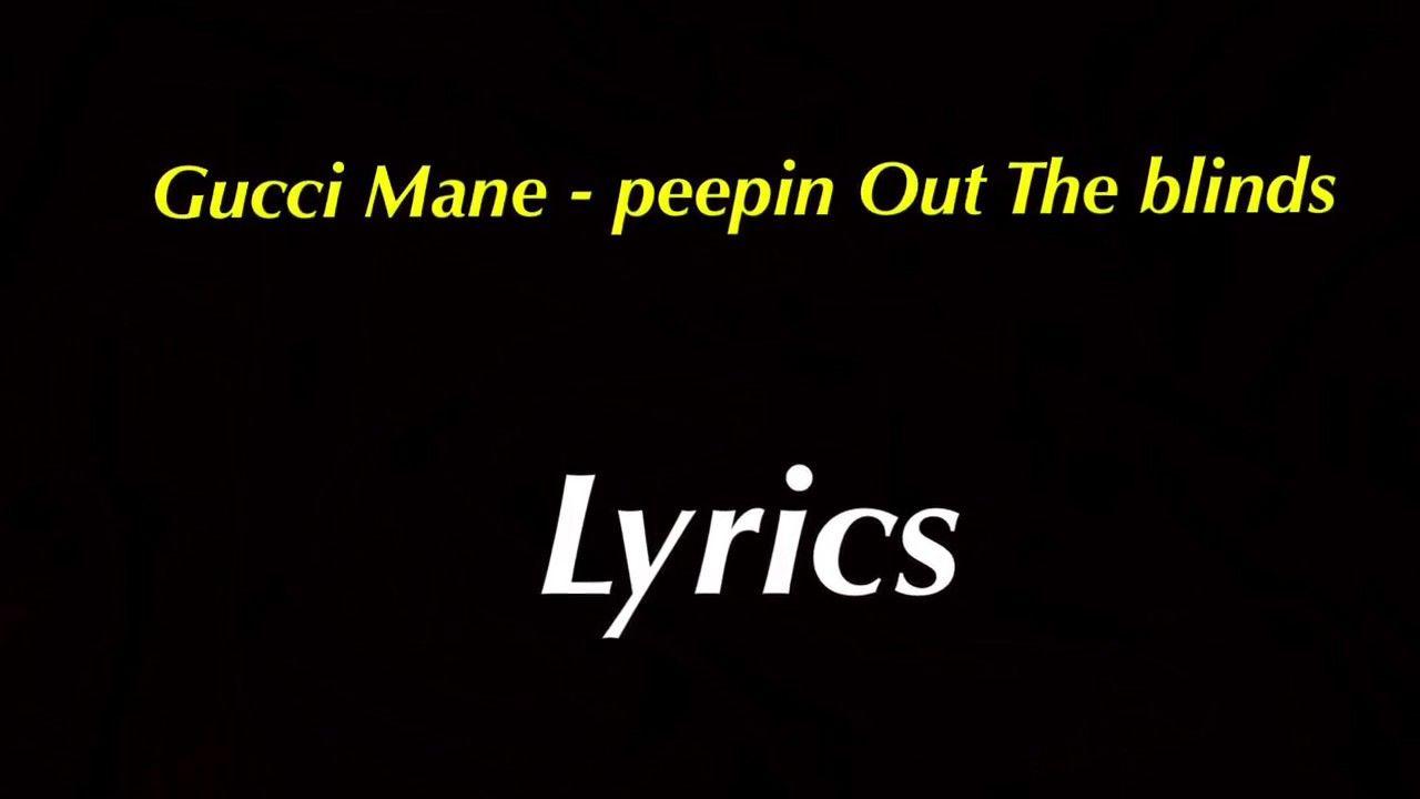0040fcc53eab Gucci Mane - Peepin Out The Blinds (lyrics) - YouTube