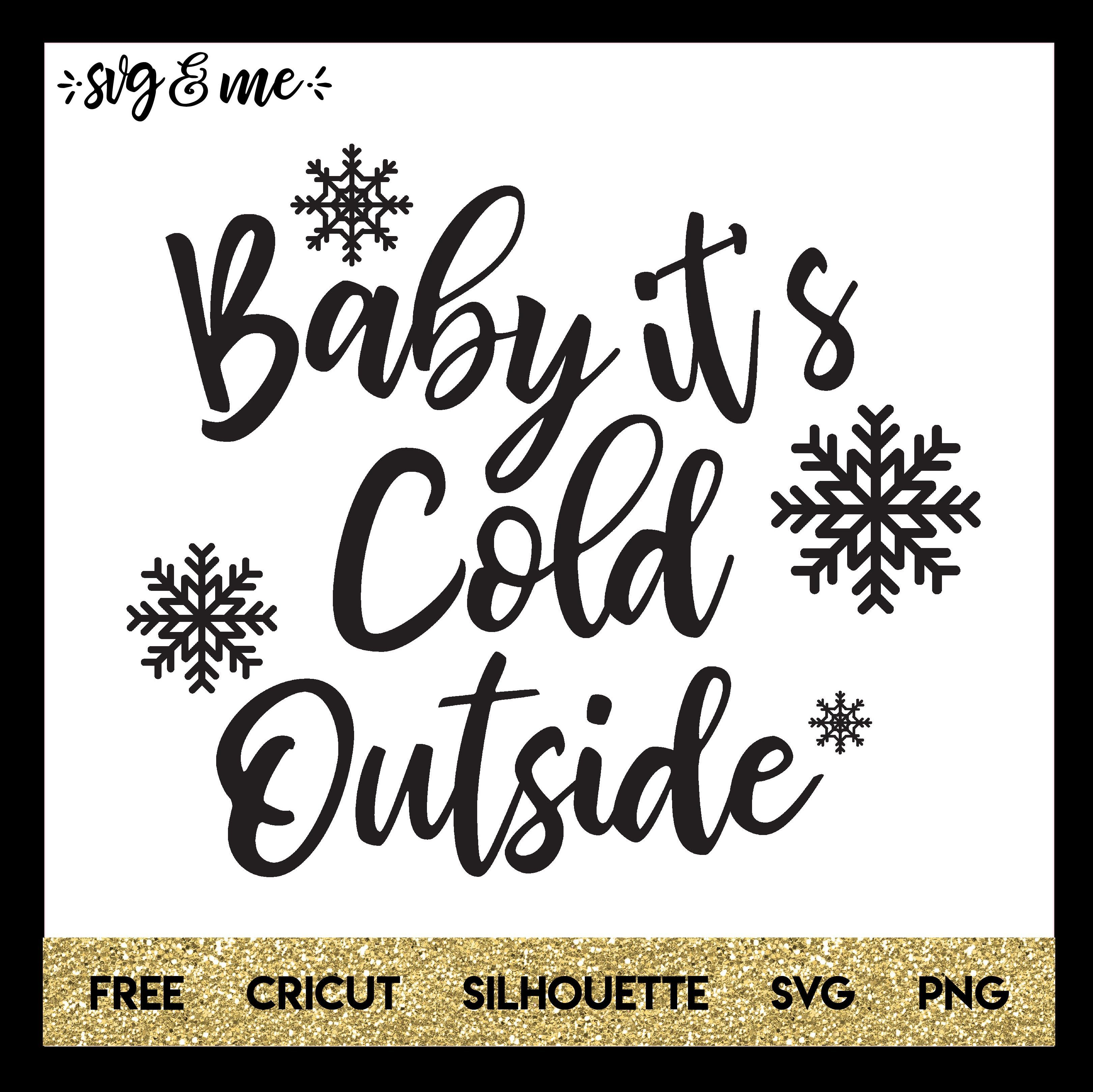 Baby It S Cold Outside Cricut Christmas Svg Free Baby