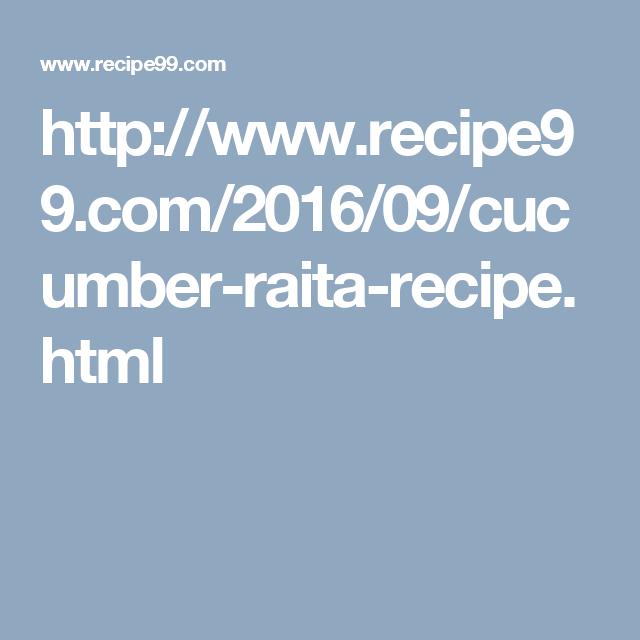 http://www.recipe99.com/2016/09/cucumber-raita-recipe.html