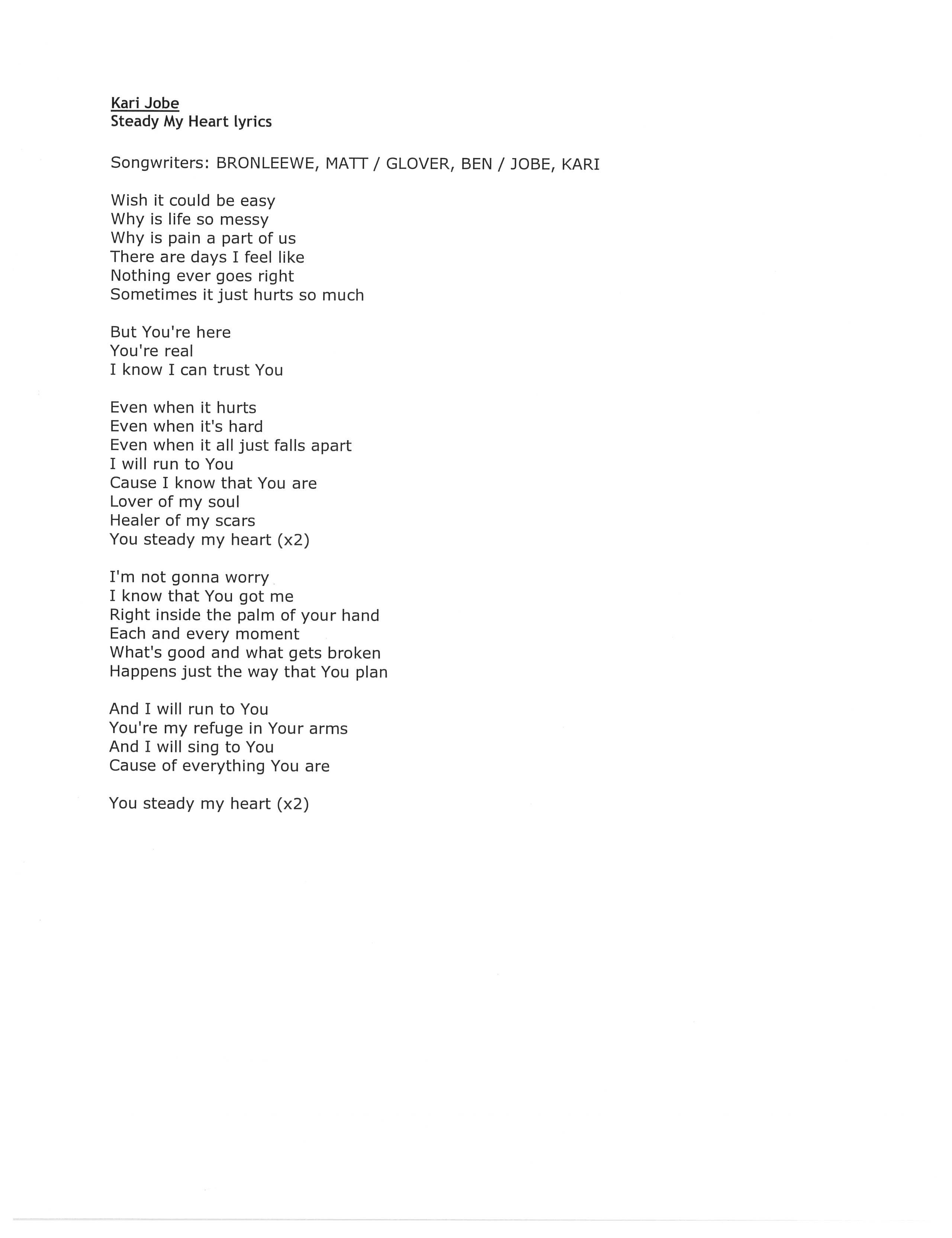KariJobe Steady My Heart Lyrics I just love this song thought you would to.  Praying He will steady hearts <3
