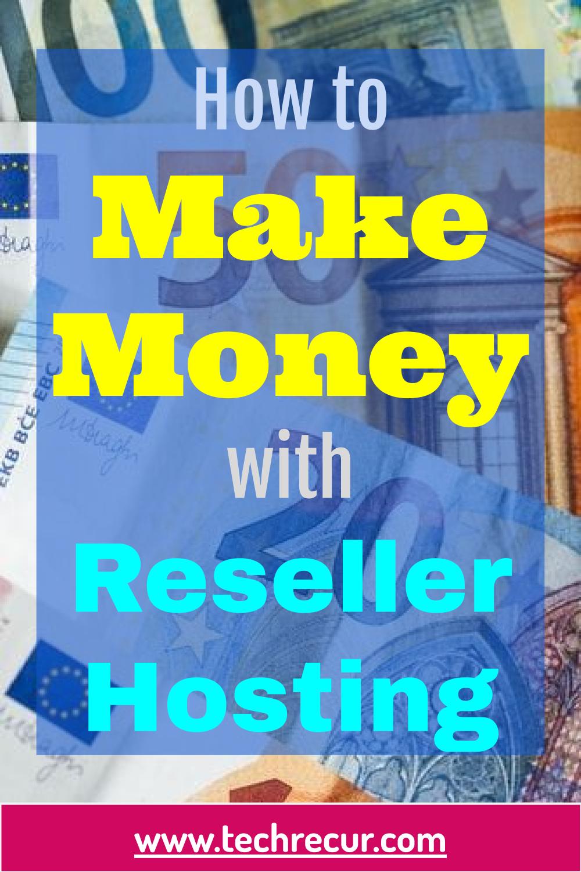 How To Make Money Reseller Hosting