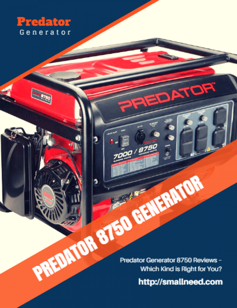 Predator Generator 8750 Reviews - Which Kind is Right for