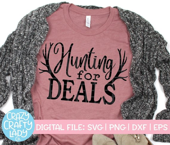 Hunting for Deals SVG, Black Friday Cut File, Thanksgiving Quote, Women's Shopping Saying, Mom Shirt Design, dxf eps png, Silhouette, Cricut