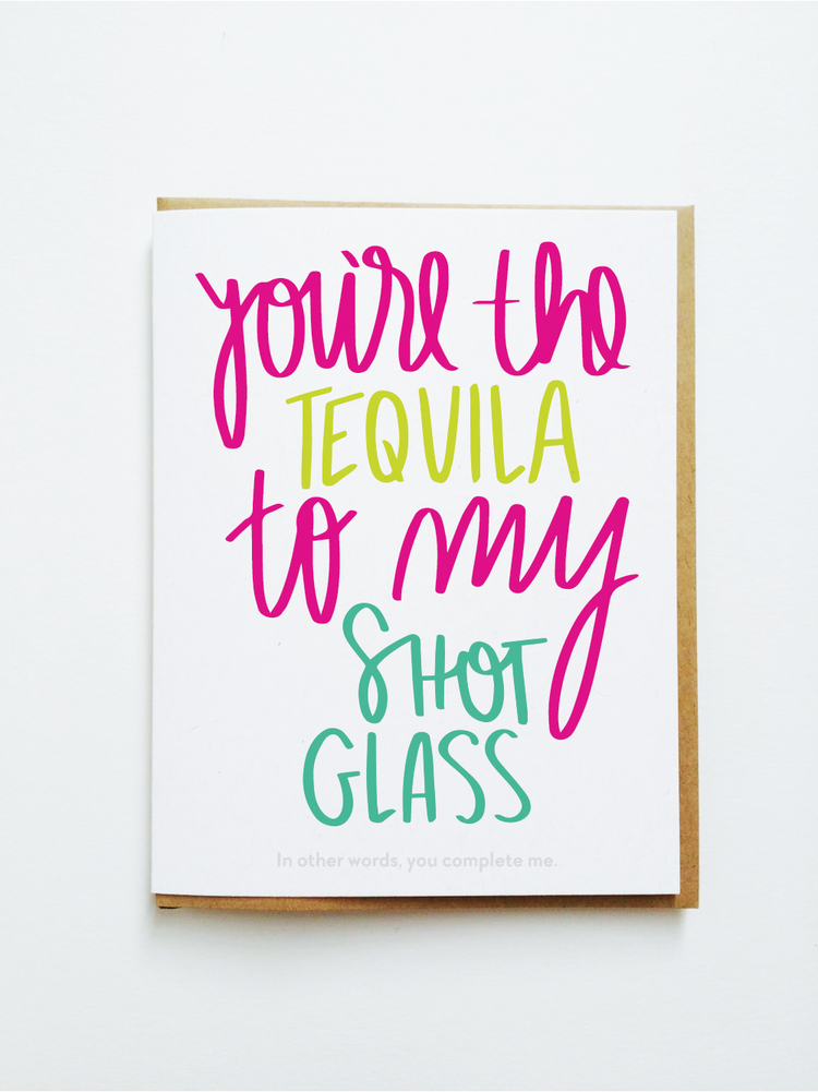 Youre The Tequila To My Shot Glass Funny Anniversary Card Card