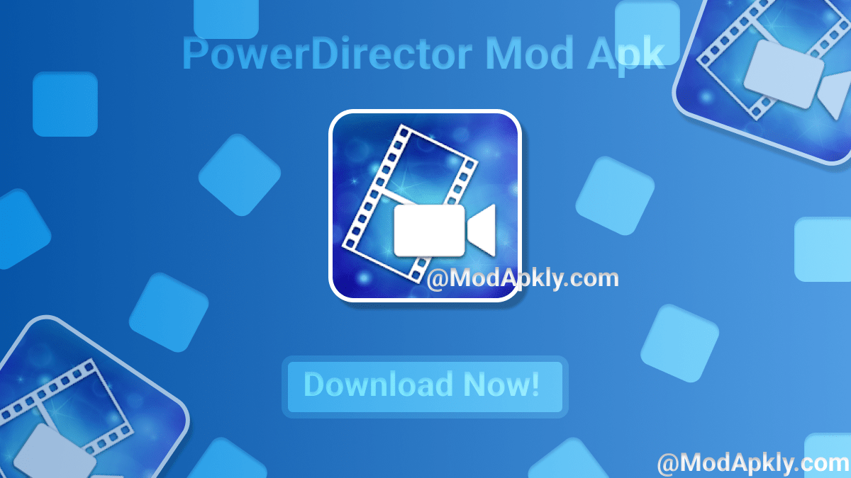 Download PowerDirector Mod Apk latest version with direct