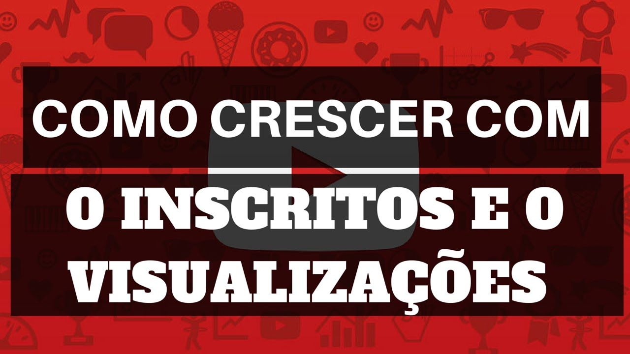 Como crescer o seu canal do Youtube com 0 inscritos e 0 visualizacoes