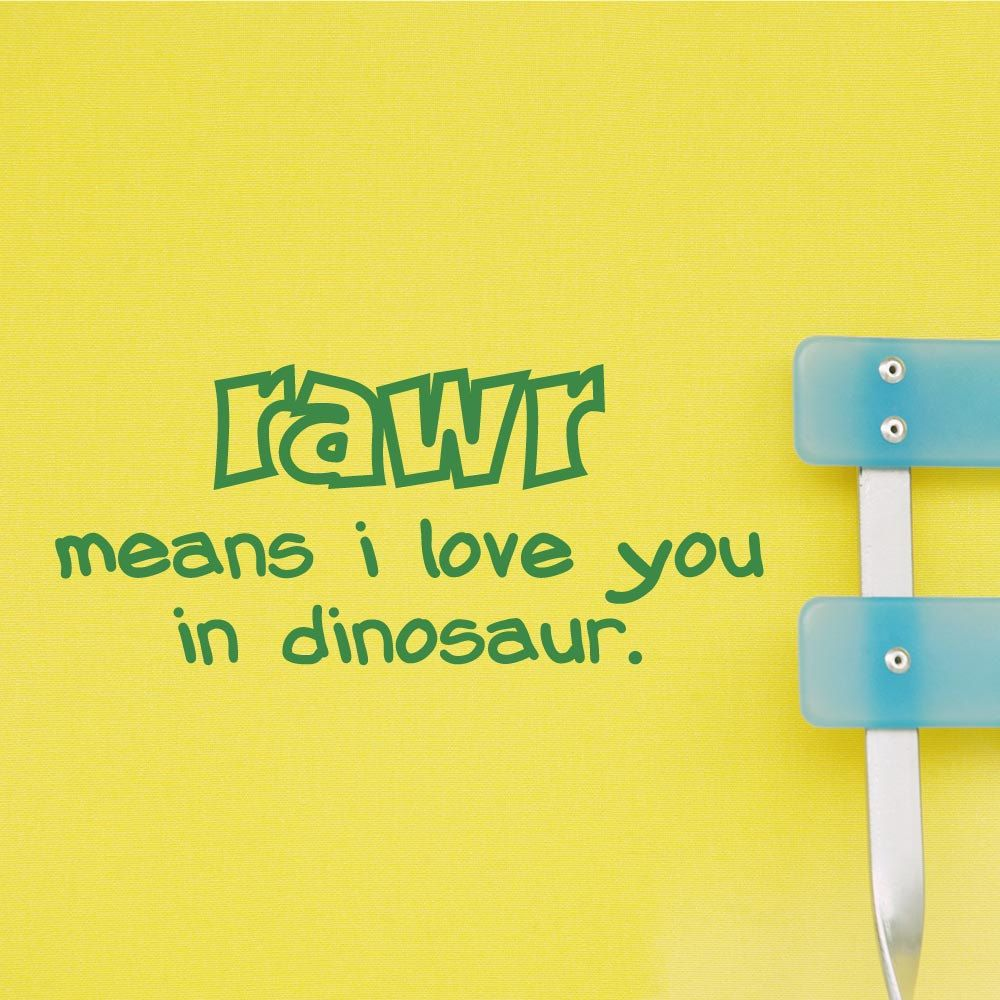 Kids Wall Decal - RAWR Means I Love You In Dinosaur - Nursery ...