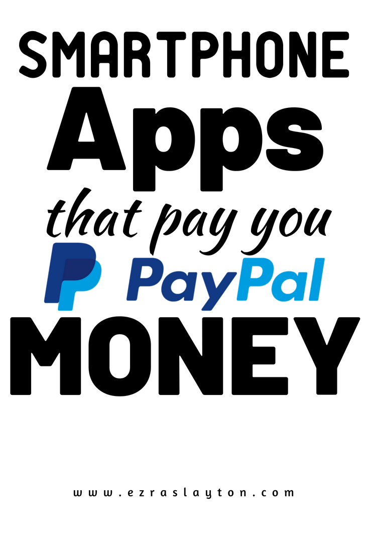 3 Apps That Pay You PayPal Money – APPS THAT MAKE YOU MONEY