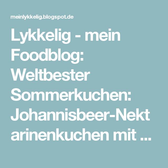 Lykkelig - mein Foodblog: Weltbester Sommerkuchen: Johannisbeer-Nektarinenkuchen mit Joghurt und Grieß. Wunderbar fruchtig und herrlich leicht.