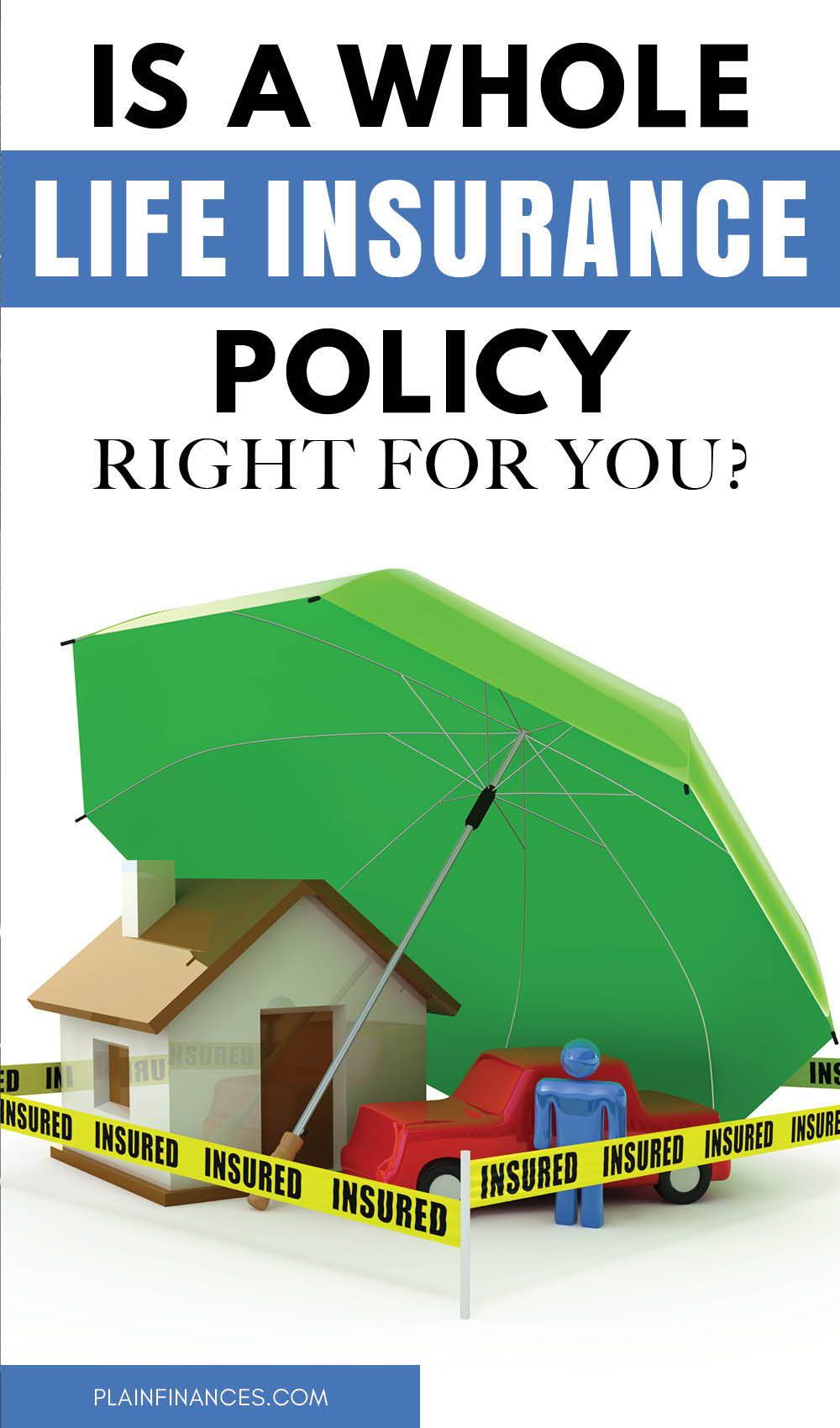 Is a Whole Life Insurance Policy Right for You? - Plain ...
