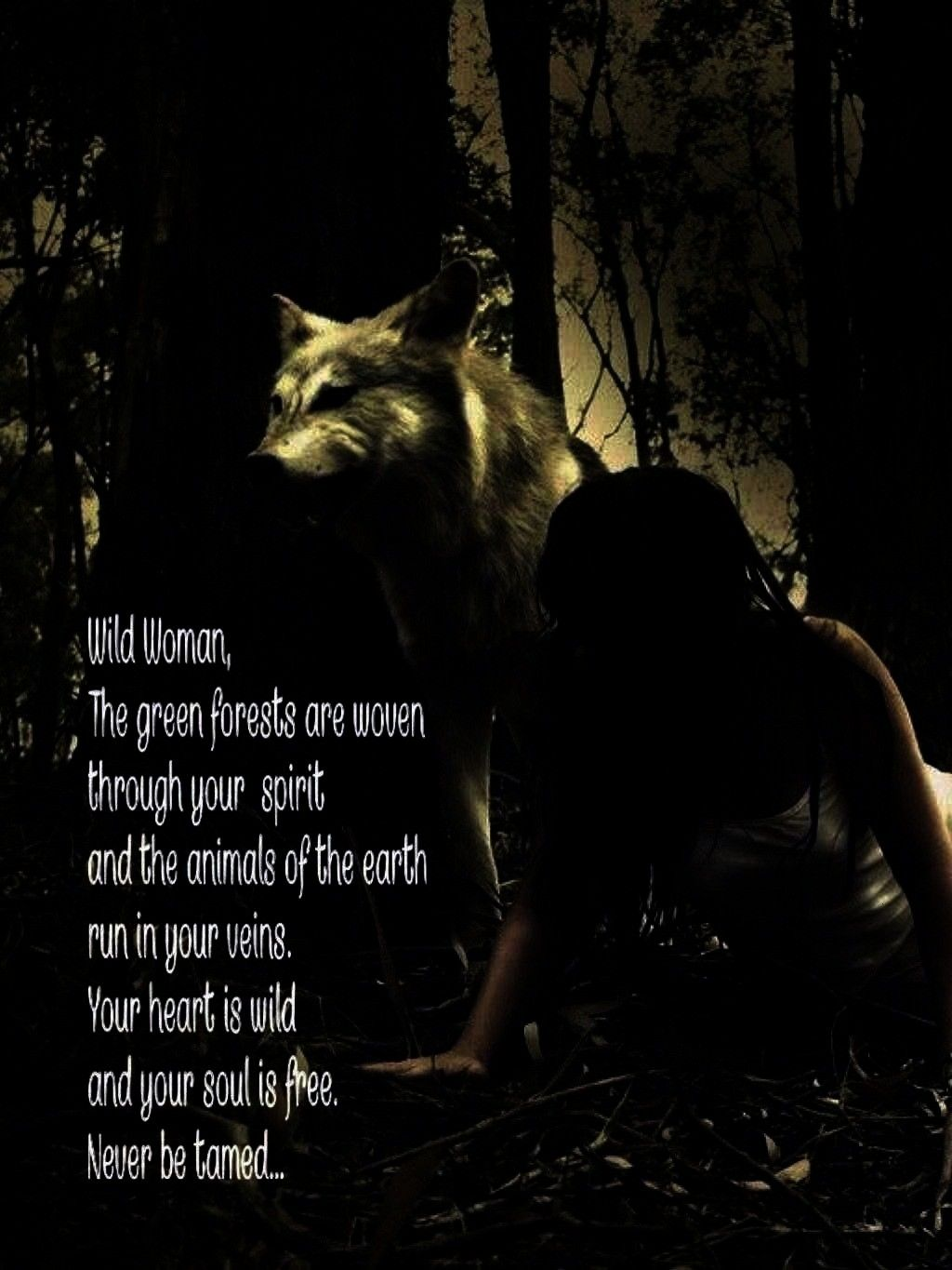 woven through your spirit and the animals of t  Wild Woman The green forests are woven through your spirit and the animals of the earth run in you Wild Woman The green fo...