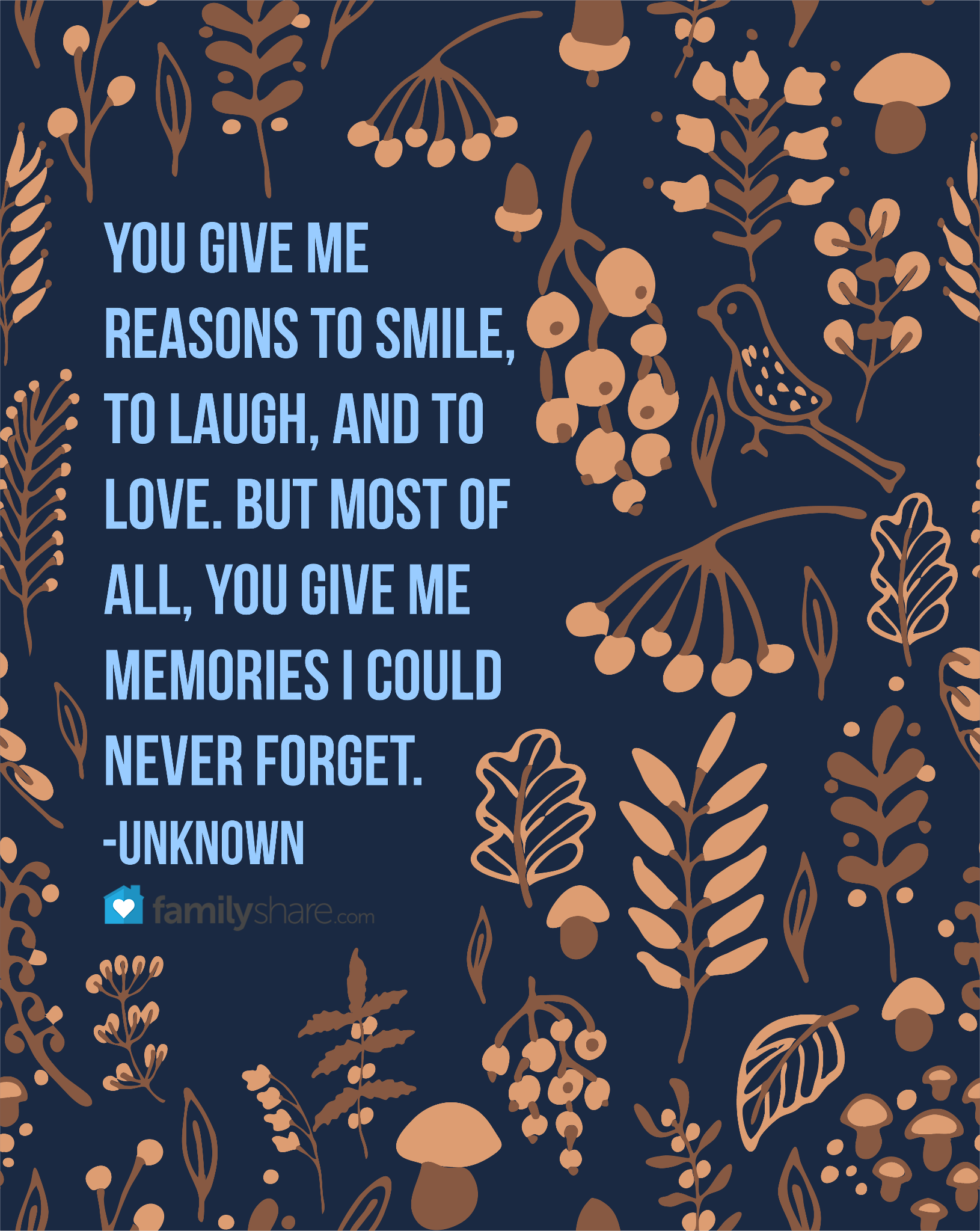 You Give Me Reason To Smile To Laugh And Too Love But Most Of All You Give Me Memories I Could Never Reasons To Smile Quotes Smile Quotes Reasons To Smile