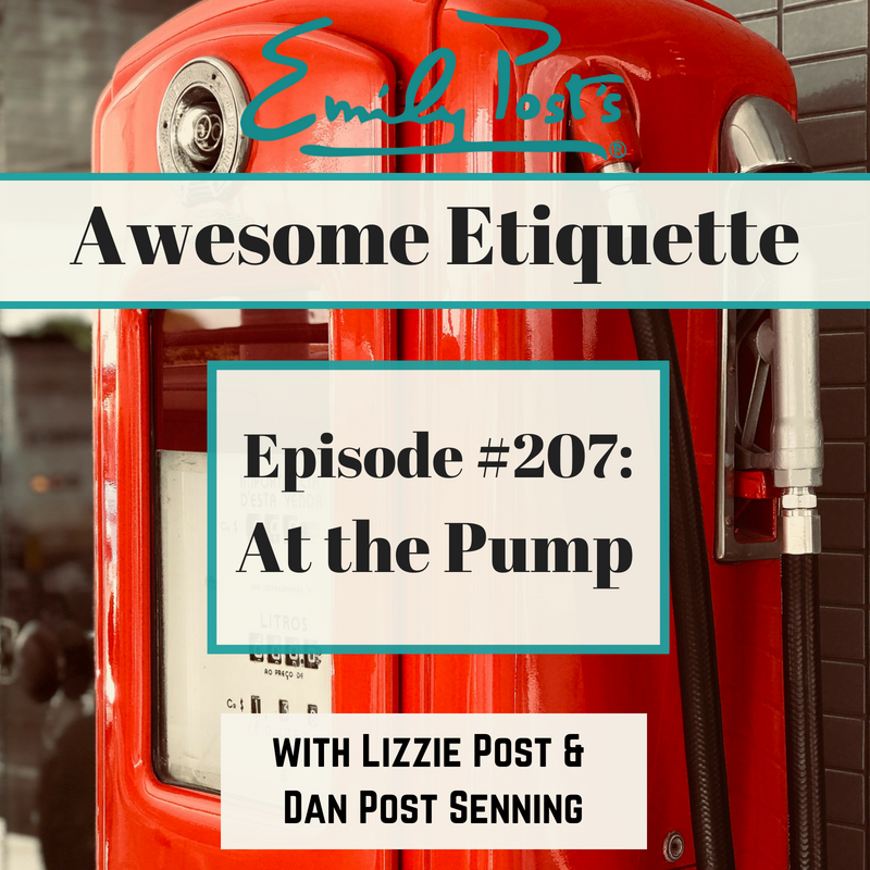Episode 207 At The Pump On Today S Show We Take Your Etiquette Questions