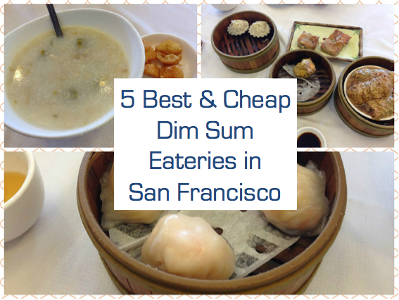 5 best and cheap dim sum eateries in San Francisco!