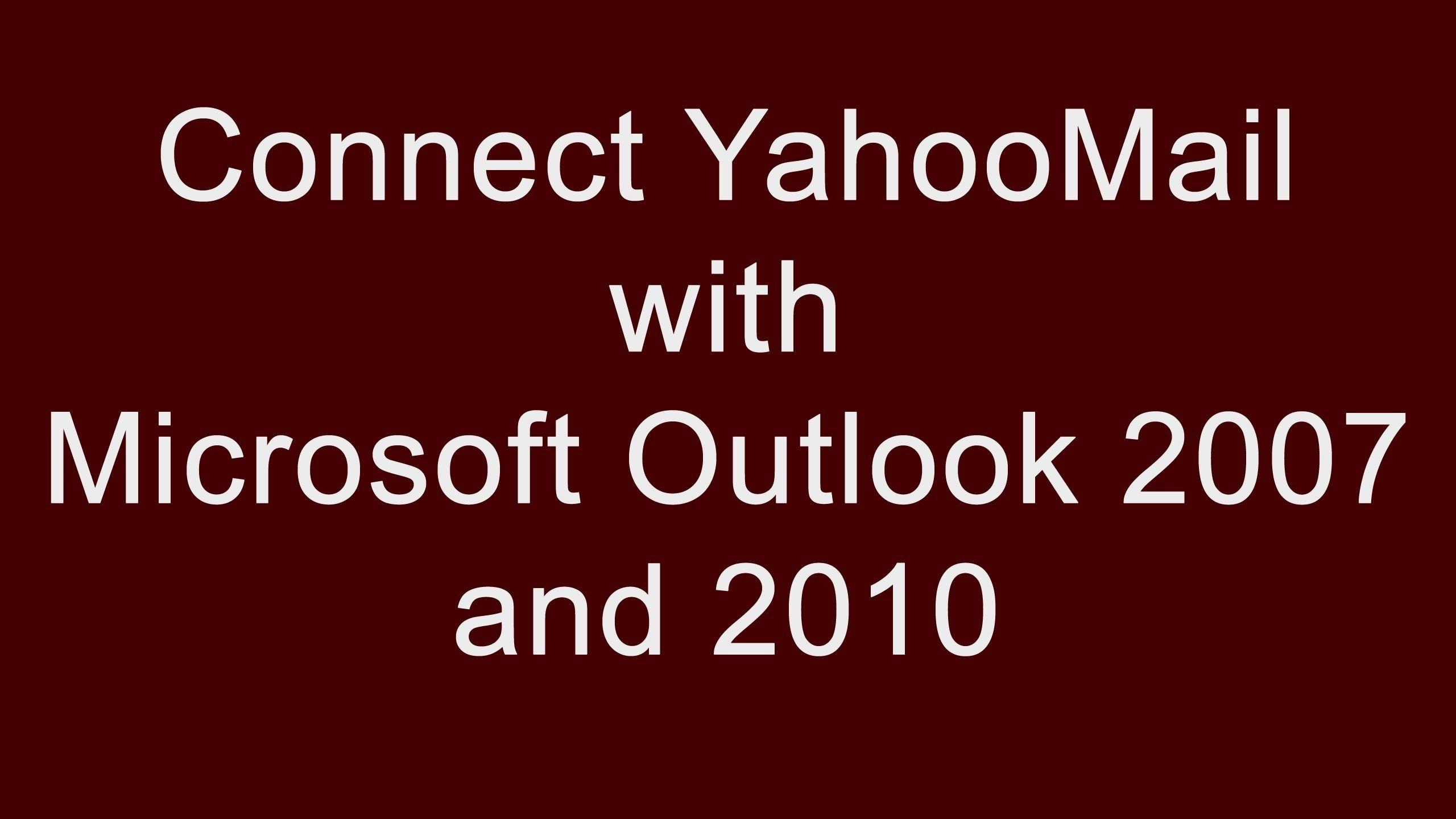 How to set up Outlook 2010 with yahoo mail Computer jobs