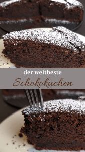 Der saftigste Schokoladenkuchen aller Zeiten - mein Lieblingsrezept   - Nachtisch -