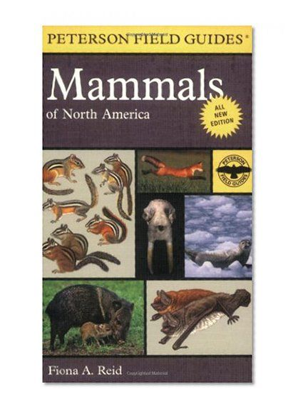 Peterson Field Guide to Mammals of North America: Fourth Edition (Peterson Field Guides)/Fiona Reid