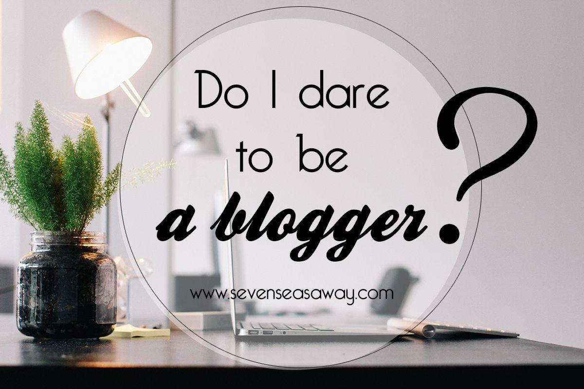 do i dare to be a blogger svenseasaway