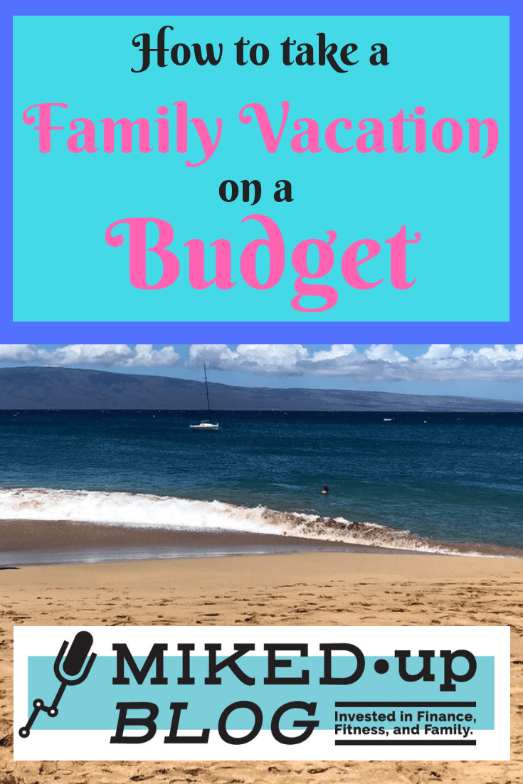 How To Take A Family Vacation On A Budget