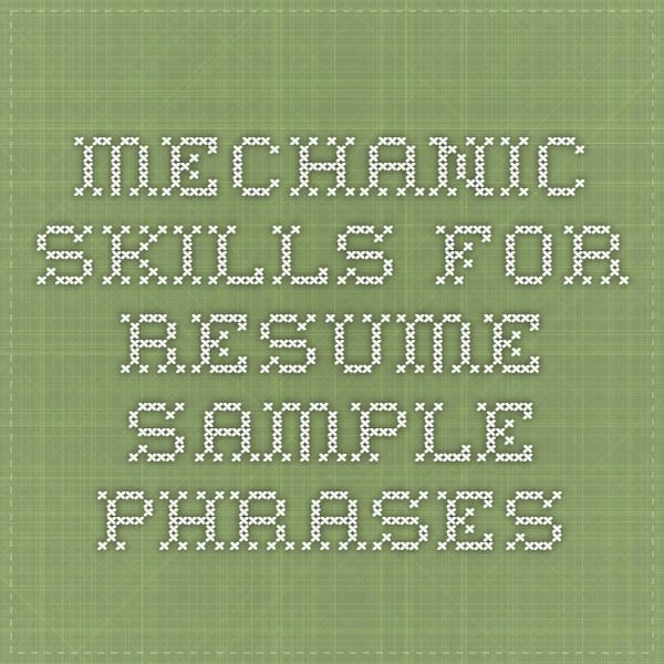 Mechanic Skills for Resume - Sample Phrases Industrial - resumes by tammy
