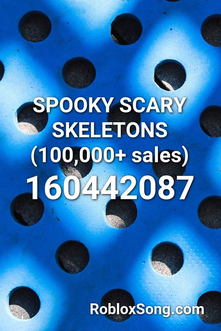 Spooky Scary Skeletons 100 000 Sales Roblox Id Roblox Music