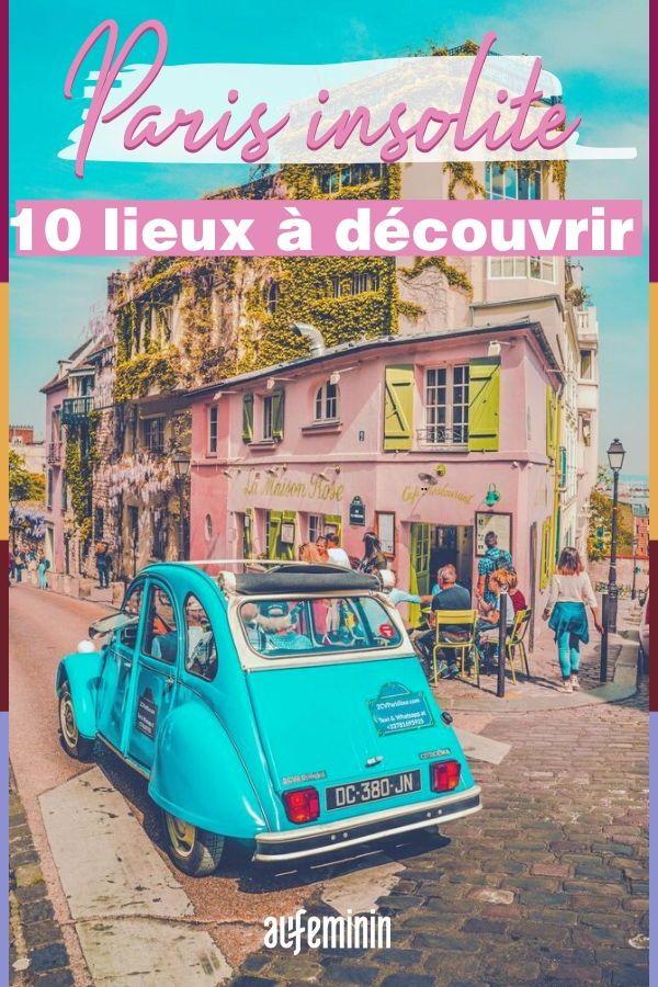10 lieux insolites à découvrir absolument à Paris Lieux