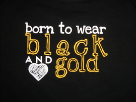 Born to Wear Black and Gold