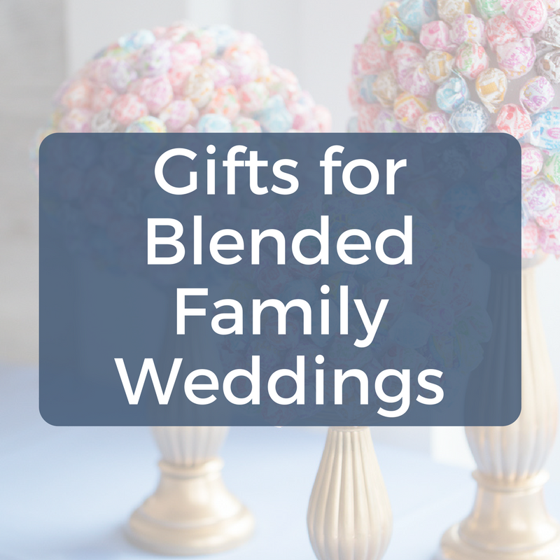 Wedding Gift Ideas Second Marriage: Blended Wedding