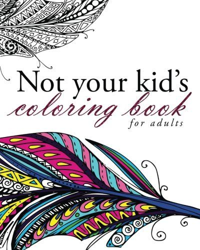 Not Your Kids Coloring Book By Pink Ink Designs Amazon