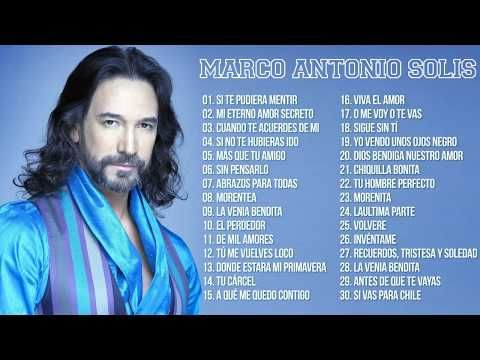 Marco Antonio Solís Sus Mejores éxitos Marco Antonio Solís 30 Grandes éxitos Enganchados 2 Youtube Youtube My Love Marco Antonio